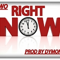 Right Now [Prod by Dymon]