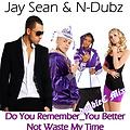 Do You Remember_You Better Not Waste My Time (Remix) [doubleC Mix]