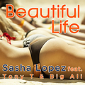 Sasha Lopez Ft Tony T & Big Ali - Beautiful life (By Eviol)