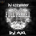 ♫Full Mix Perreo 2013♪    ★DJ GEOVANNY Vrs. DJAXL ★