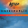 084. Alesso, OneRepublic - If I Lose Myself (Alesso vs. OneRepublic Extended Remix)