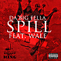 Spill Featuring Wale (Produced By No Credit)