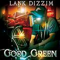 GOOD GREEN - EXPLICIT