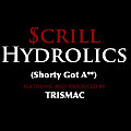 Hydrolics (Shorty Got Ass) ft. Trismac
