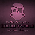 DaSha Vs DottRox ~ Double Trouble (036) [128 kb-s]