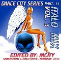 DANCE CITY SERIES PART.13 - ITALO MIX VOL.3 [ by Mcity 2O13 ]
