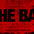 01 Aiden Qwest Feat. GQ - Started in the Bay