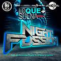 NIGHT FUSSION - LO QUE MAS SUENA vol1 (2016)