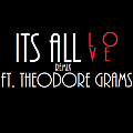 Its All Love Remix (Feat. Theodore Grams)