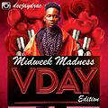 Midweek Madness VDay Edition