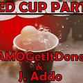 Red Cup Party (Feat. J. Addo) {Prod. by Konshince}