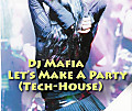 Dj Mafia - Let's Make A Party (Tech-House)