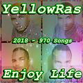 Enjoy Life - YellowRas - 970 Songs