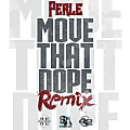 Perle - Move That Dope (Freestyle Remix)