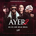 Anuel-AA-Ft-Nicky-Jam-J-Balvin-Y-Cosculluela-Ayer-2