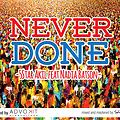 5Star Akil feat. Nadia Batson + Never Done [socatherapy.com]