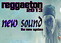 REGUETON_2013_NEW_SOUND