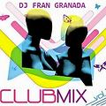 Sesion Dj Fran Granada Club Mix Vol. 1 - 2014