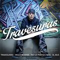 Travesuras - Passion Wine - No lo pienses mas - El Bus (Reggaeton Mix Dj Duff)