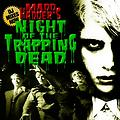 Night of the Trapping Dead - MAdd MAdder