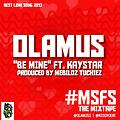 Olamus Ft kaystar _ Be Mine