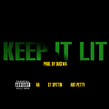 A.B. feat. ST Spittin and Ant Petty - Keep It Lit (Prod. By DuceWa)