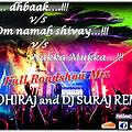 Pii...dhabaak Vs Om namah shivay Vs Nakka mukka - Full Roadshow Mix - DJ DHIRAJ and DJ SURAJ KOLHAPUR