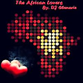 The African Lovers (Special Valentine Mix)