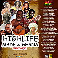 HIGHLIFE MADE IN GHANA MIXTAPE Hosted By Nana Dubwise
