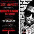 Dee Moneey - Kpokpo O body(Prod by Gafacci)