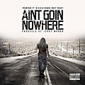 Frenchie ft. B.o.B & Chanel West Coast - Aint Goin Nowhere