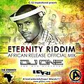 THE ETERNITY RIDDIM - AFRICAN RELEASE OFFICIAL MIX