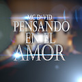 PENSANDO EN EL AMOR - MC D-VID (PROD BY OWEN GEE).mp3