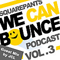 We Can Bounce Podcast 003 [Guest Mix by JCL]