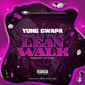 Yung Gwapa - Molly Talk, Lean Walk (Super clean)