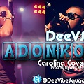 DeeVS - Adonko (Carolina Cover) Prod. By Maleek Berry