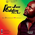 FAM JAM RIDDIM MIX SET