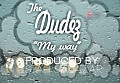 THE DUDEZ- MY WAY (2012)