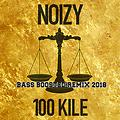 Noizy-100 Kile {Bass_Boosted_Remix}By *Electrazon*