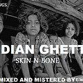 indian ghetto- skin n bone (solo)
