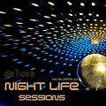 NIGHT LIFE SESSIONS- DELUXE