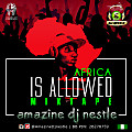 Is Allowed #Africa Mixtape