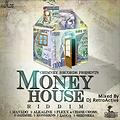 DJ RetroActive - Money House Riddim Mix (Full) [Chimney Records] February 2017