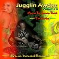 JUGGLIN' AWDAZ VOL 6 - (HARDCORE DANCEHALL BASHMENT) - Feb 2012