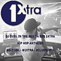 DJ DUBL - 1Xtra 'Hip Hop Anthems' (Club Sloth)