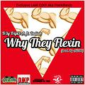 Trey Triple A Ft. Dullah -Why They Flexin