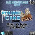POUND CAKE COVER_-_Almon ¬ Bodo ¬ YungFroddo(mixed by moselbee)