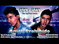 Amor Prohibido - Pipe Y Andy The Special Music