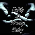 Faith & Mercy Baby