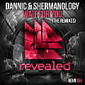 Dannic & Shermanology - Wait For You (Tom & Jame Remix)
